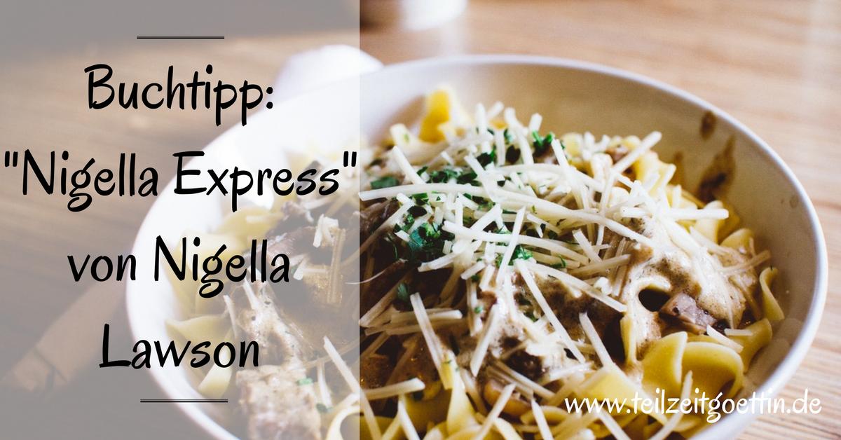 """Buchtipp: """"Nigella Express"""" von Nigella Lawson"""