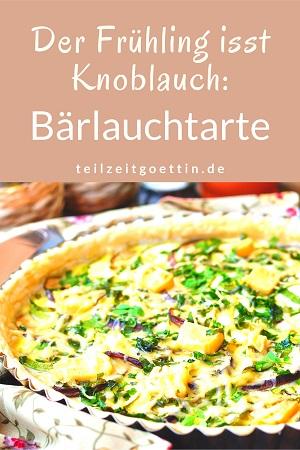 Der Frühling isst Knoblauch: Bärlauchtarte